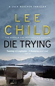 Die Trying: (Jack Reacher 2) by Lee Child…