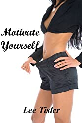 Motivate Yourself - Desire to Achieve