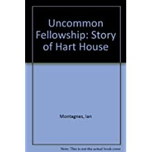 An uncommon fellowship: The story of Hart House