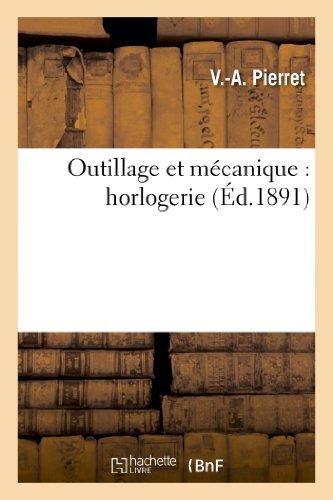 Outillage Et Mecanique: Horlogerie (Savoirs Et Traditions) (French Edition)