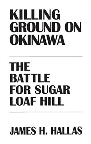 Book Killing Ground on Okinawa: The Battle for Sugar Loaf Hill