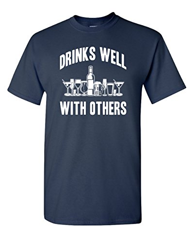 Drinks Well with Others Funny Humor Adult Mens Super Soft T-Shirt (3XL, -
