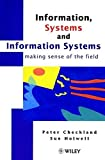 img - for Information, Systems and Information Systems : Making Sense of the Field book / textbook / text book
