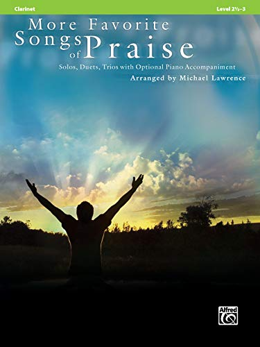 - More Favorite Songs of Praise (Solo-Duet-Trio with Optional Piano): Clarinet (Favorite Instrumental Series)