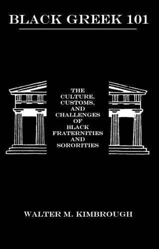 Black Greek 101: The Culture, Customs, and Challenges of Black Fraternities and Soroities by Kimbrough Walter M. Dr. (2003-08-01) Paperback
