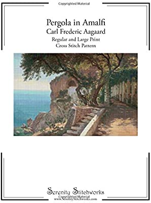 Pergola in Amalfi - Carl Frederik Aagaard - Cross Stitch Pattern: Regular and Large Print Chart: Amazon.es: Stitchworks, Serenity: Libros en idiomas extranjeros