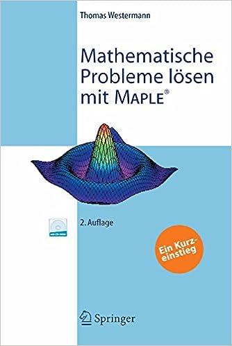 Mathematische Probleme lösen mit Maple: Ein Kurzeinstieg (German ...