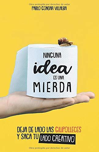 Ninguna idea es una mierda: Amazon.es: Gondar, Sr. Pablo, Concepción, Sra. Dolores: Libros