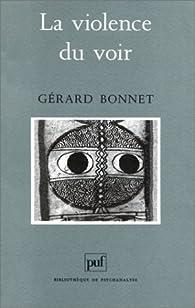 La violence du voir par Gérard Bonnet