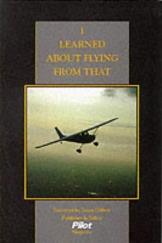 I Learned About Flying from That: From the Pages of