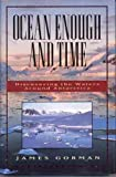 Ocean Enough and Time, James Gorman, 0060166207