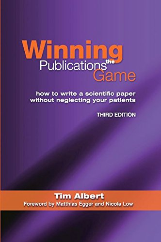 Winning the Publications Game: How to Write a Medical Paper without Neglecting Your Patients Pdf