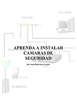 Aprenda a instalar camaras de seguridad (Spanish Edition) by [Lissabet, Sergio]