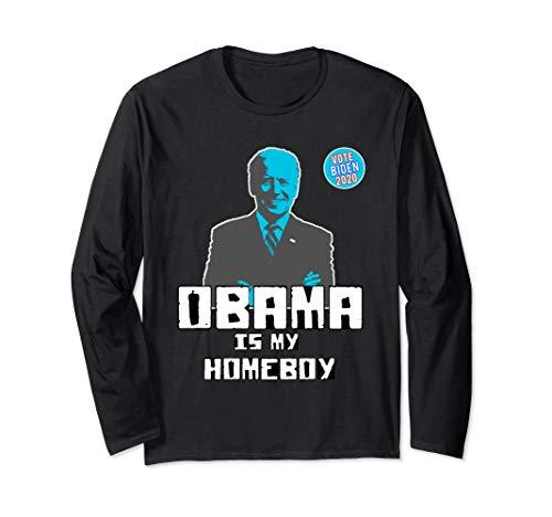 (Obama Is My Homeboy - Vote Joe Biden 2020 - Funny Election  Long Sleeve T-Shirt )