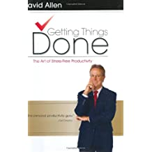 Getting Things Done: The Art of Stress Free Productivity