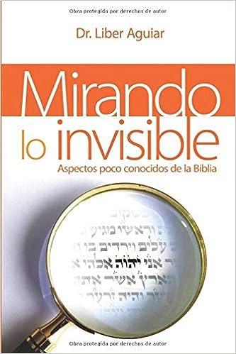 Mirando lo Invisible: Aspectos poco conocidos de la Biblia: Amazon ...