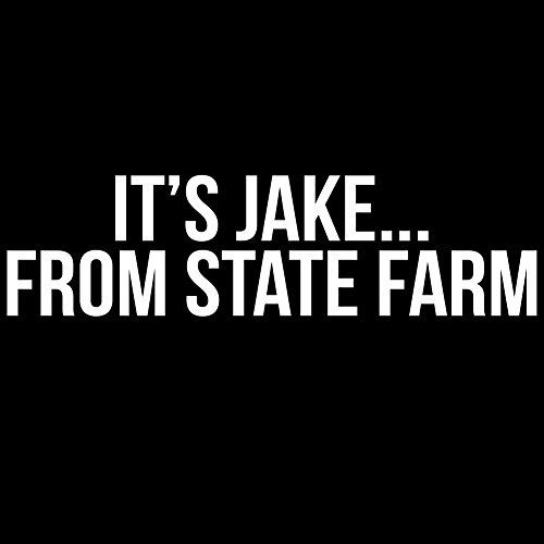 funny-its-jake-from-state-farm-parody-6-vinyl-sticker-car-decal-6-white