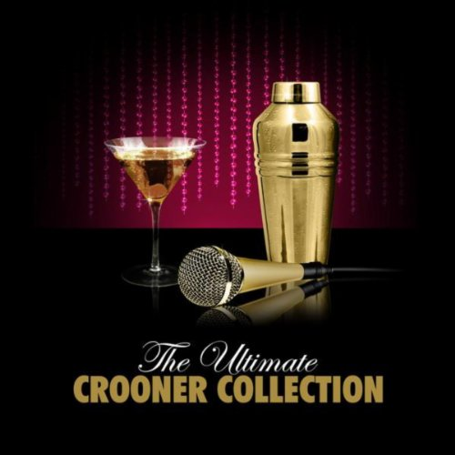 The Ultimate Crooner Collection
