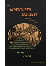 The Indentured Servants: from Bengal to Bush Lot to Belize