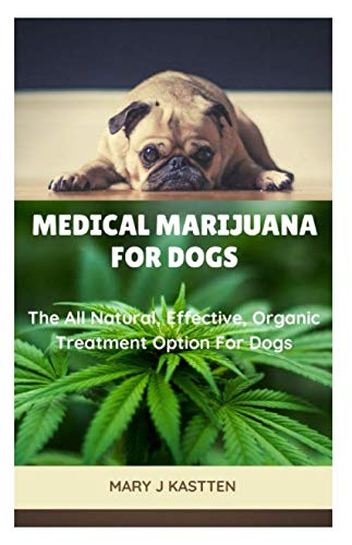 41S26PmwNJL - MEDICAL MARIJUANA FOR DOGS: The All Natural, Effective, Organic Treatment Option For Dogs