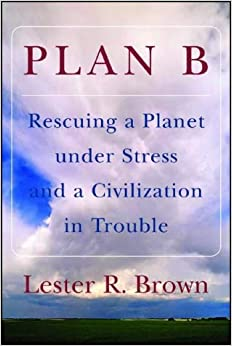 Plan B: Rescuing a Planet and a Civilization in Trouble