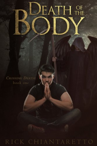 Book: Death of the Body (Crossing Death) by Rick Chiantaretto