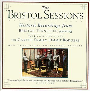 The Bristol Sessions: Historic Recordings from Bristol, Tennessee by Country Music Found.