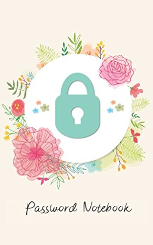 Password Notebook: Organiser for Email Addresses/Online Reference Numbers and Website Logins (Floral Password Book)