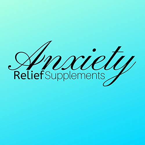 Anxiety Relief Supplements - Stress Removal