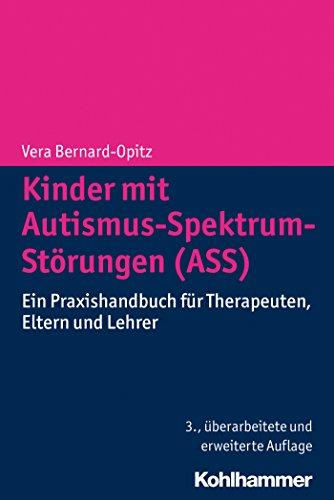 Download Kinder mit Autismus-Spektrum-Störungen (ASS): Ein Praxishandbuch für Therapeuten, Eltern und Lehrer (German Edition) Pdf