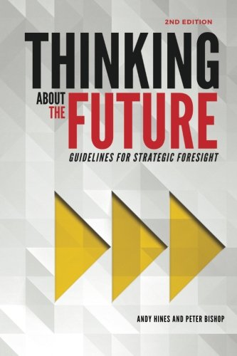 Thinking About The Future  Guidelines For Strategic Foresight