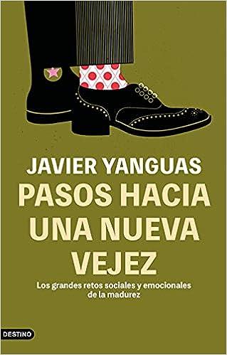 Pasos hacia una nueva vejez de Javier Yanguas