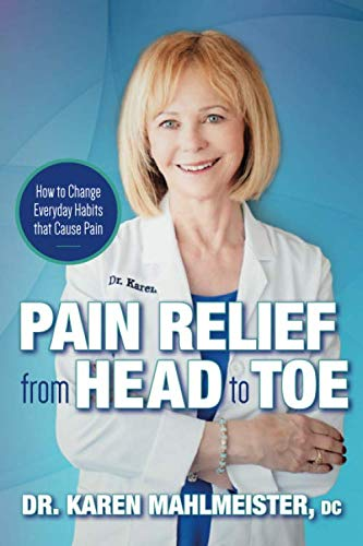 PAIN RELIEF from HEAD to TOE: How to Change Everyday Habits that Cause Pain