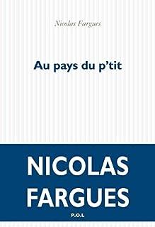 Au pays du p'tit, Fargues, Nicolas