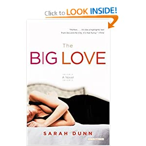 The Big Love: A Novel Sarah Dunn