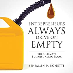 Entrepreneurs Always Drive on Empty