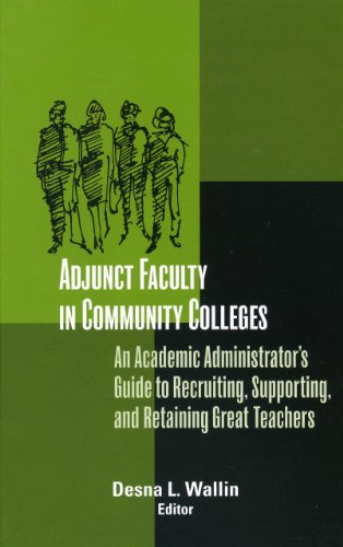 Adjunct Faculty in Community Colleges: An Academic Administrator's Guide to Recruiting, Supporting, and Retaining Great Teachers