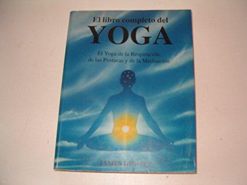 El libro completo del yoga : el yoga de la respiración, de ...