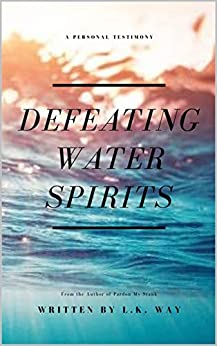 Defeating Water Spirits by [Way, L.]