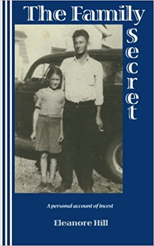 The Family Secret A Personal Account Of Incest Eleanore