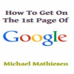 How to Get on the First Page of Google: In Under 5 Minutes | Michael Mathiesen