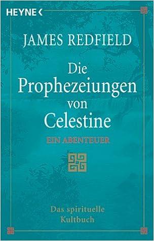 Die Prophezeiungen Von Celestine Ebook