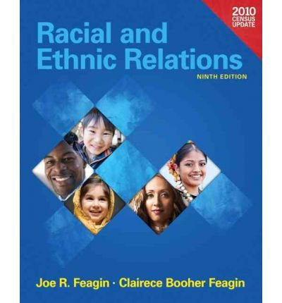 Read Online Racial & Ethnic Relations, Census Edition - Text (9th, 12) by Feagin, Joe R - Feagin, Clairece Booher R [Paperback (2011)] pdf