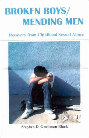 Broken Boys / Mending Men: Recovery from Childhood Sexual Abuse