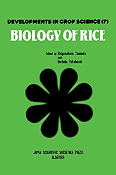 Biology of Rice (Developments in Crop Science Book 7) by [Tsunoda, Shigesaburo]