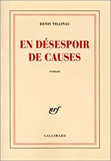 En désespoir de causes, Tillinac, Denis