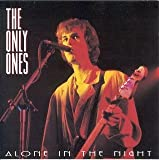 Alone In the Night - The Only Ones