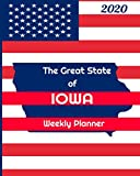 The Great State of Iowa Weekly Planner: 2020 Diary, Calendar, and Notebook