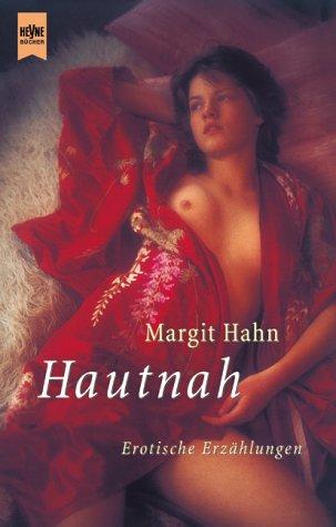 Margit Hahn - Hautnah. Erotische Erzählungen