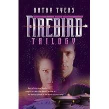 Firebird: A Trilogy (Tyers, Kathy)